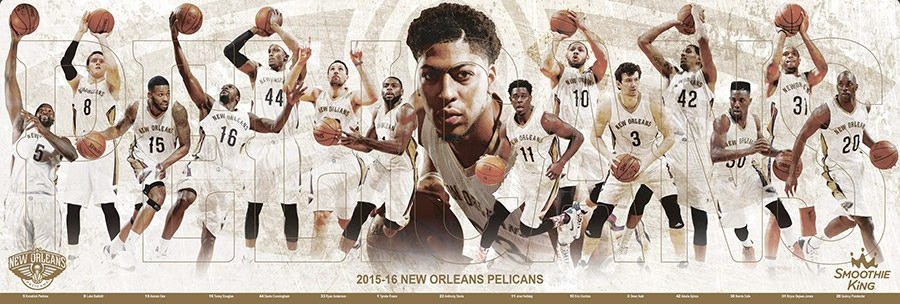 team poster - new orleans pelicans - 4-11-2016